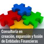 Consultoría en creación, expansión y fusión de Entidades Financieras